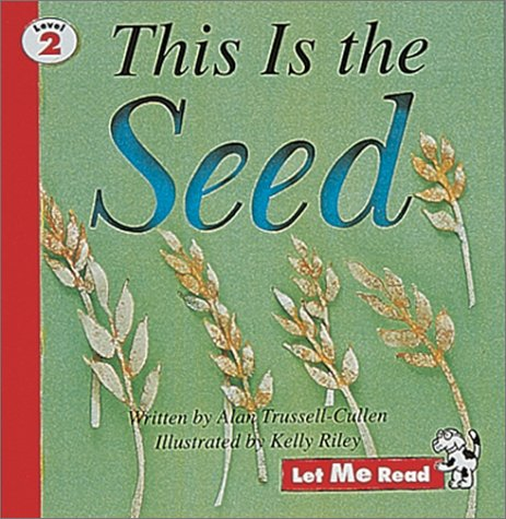 This is the Seed: Let Me Read,: Trussell-Cullen, Allen, Trussell-Cullen,