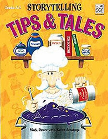 Storytelling Tips & Tales: Grades K-5: Teacher Resource (0673363864) by Pierce; Mark; Jennings; Karen