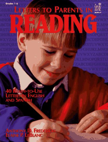 Letters to Parents in Reading: 40 Ready-To-Use Letters in English and Spanish: Teacher Resource: ...