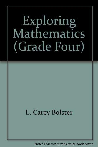 Exploring Mathematics (Grade Four): L. Carey Bolster,