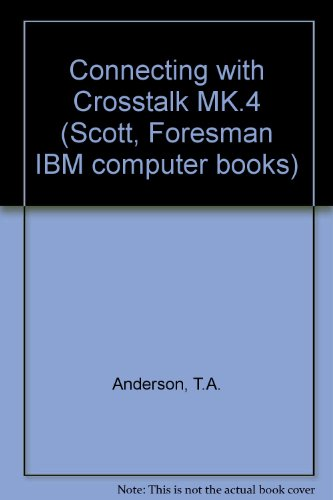 Using Crosstalk Mk.4 (Scott, Foresman IBM computer books) (0673380939) by Tom Anderson