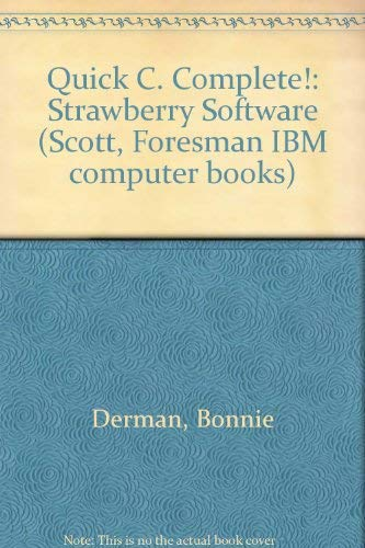 9780673381026: Quick C Complete: Strawberry Software