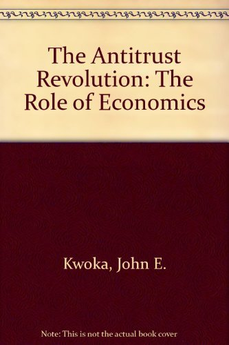 The Antitrust Revolution.: KWOKA, JR, JOHN