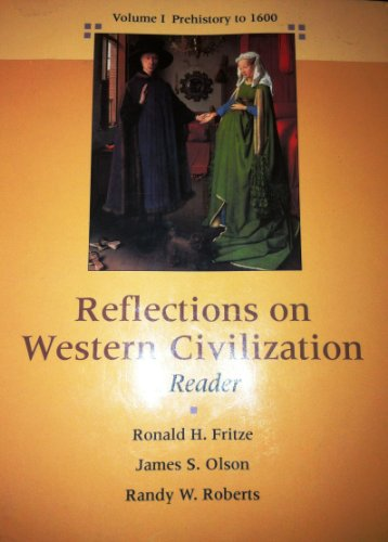 Reflections on Civilization, Volume I: Prehistory to 1600 (0673384039) by Ronald H. Fritze; Randy W. Roberts; James S. Olson