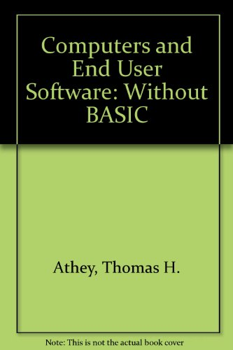 Computers and End-User Software : Student Edition: John C. Day;