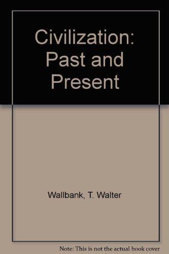 9780673388674: Civilization: Past and Present, Golden Anniversary Edition (7th)