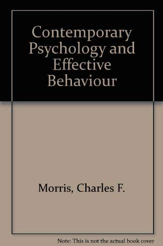 Contemporary Psychology and Effective Behavior. 7th ed.: Morris, Charles G.;