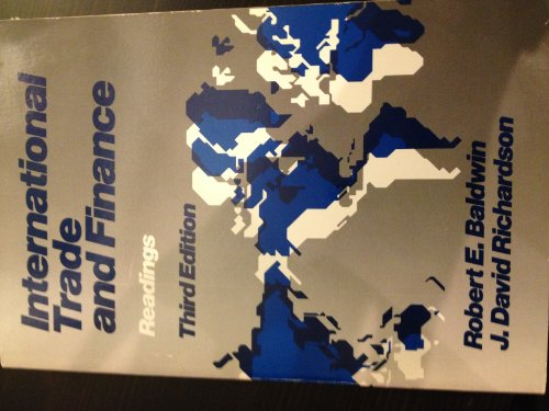 International Trade and Finance: Readings (0673391159) by Robert E. Baldwin; David J. Richardson