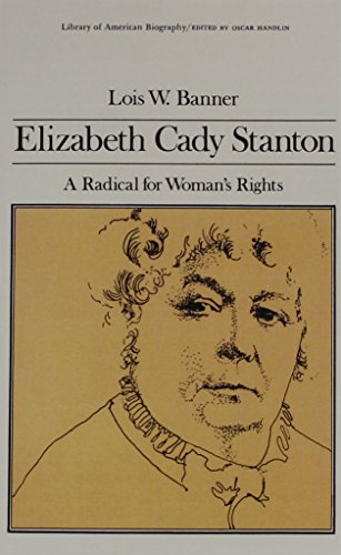 9780673393197: Elizabeth Cady Stanton: A Radical for Women's Rights (Library of American Biography Series)