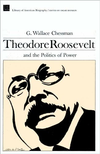 9780673393296: Theodore Roosevelt and the Politics of Power