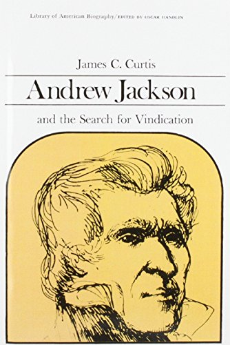 9780673393340: Andrew Jackson and the Search for Vindication (Library of American Biography Series)