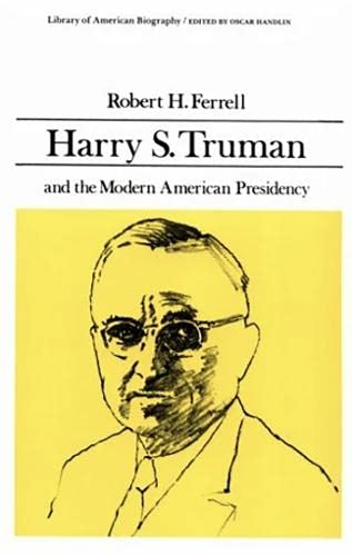 9780673393371: Harry S. Truman and the Modern American Presidency (Library of American Biography Series)