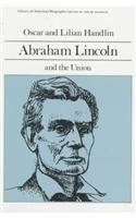 Abraham Lincoln and the Union (Library of: Handlin, Oscar and