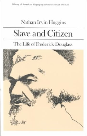 9780673393425: Slave and Citizen: The Life of Frederick Douglas (Library of American Biography Series)