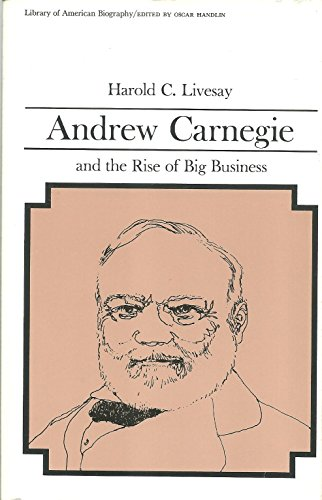 9780673393449: Andrew Carnegie and the Rise of Big Business