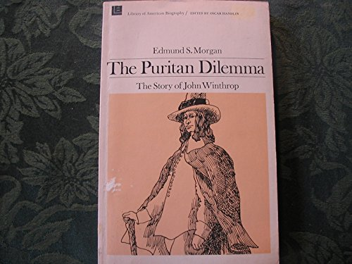 9780673393470: The Puritan Dilemma: The Story of John Winthrop (Library of American biography)