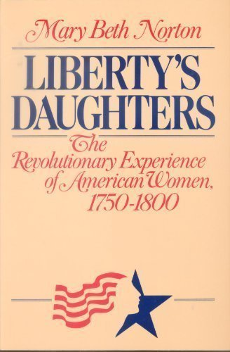 9780673393487: Liberty's Daughters: The Revolutionary Experience of American Women, 1750-1800