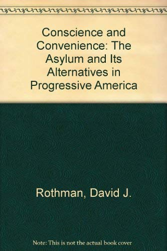 9780673393500: Conscience and Convenience: The Asylum and Its Alternatives in Progressive America