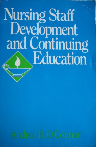 9780673393661: Nursing Staff Development and Continuing Education