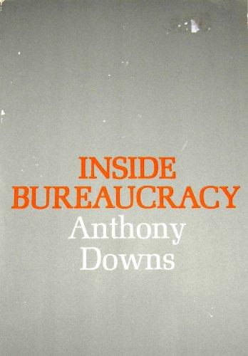Inside Bureaucracy: Anthony Downs; Downs