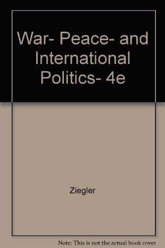 War, Peace, and International Politics: David W. Ziegler