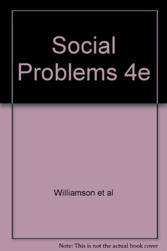 Social Problems: The Contemporary Debates: John B. Williamson, Linda Evans