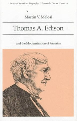 9780673396259: Thomas A. Edison and the Modernization of America (Library of American Biography Series)
