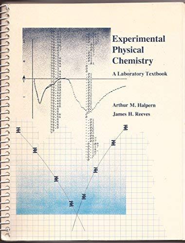 Experimental Physical Chemistry: A Laboratory Textbook: Halpern, Arthur M.,