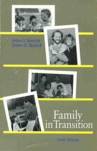 Family in Transition Rethinking Marriage Sexuality Child Rearing Family Organization: Skolnick ...