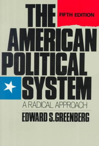 9780673398888: The American Political System: A Radical Approach (5th Edition)