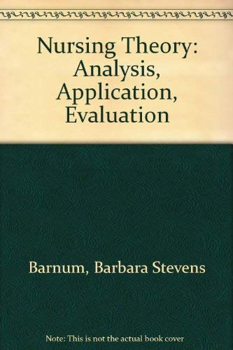 9780673399205: Nursing Theory: Analysis, Application, Evaluation