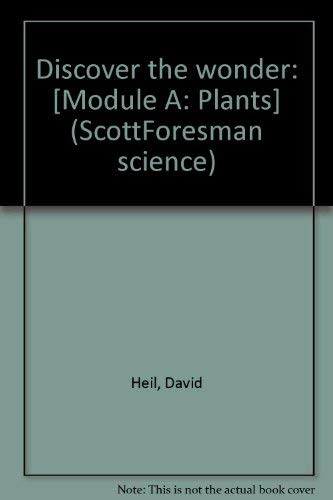 9780673401472: Discover the wonder: [Module A: Plants] (ScottForesman science)