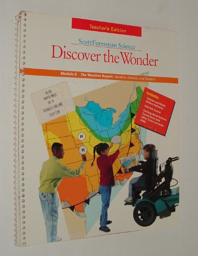 Discover The Wonder, Grade 4 Teacher's Edition, Module E: The Weather Report-Weather, Climate,...