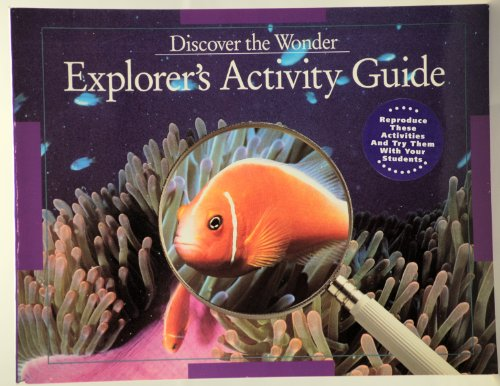 Discover the Wonder (Explorer's Activity Guide, Grade: Addison-Wesley Educational Publishers,