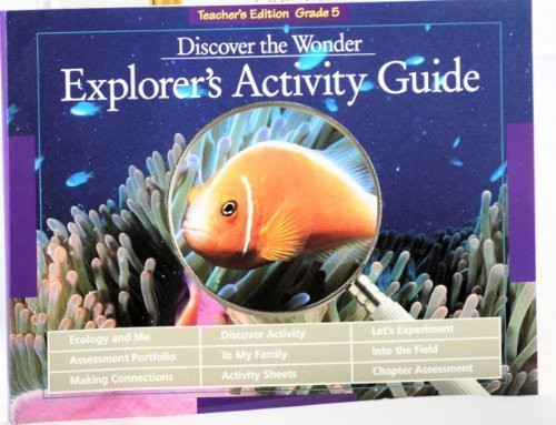 9780673402516: Discover the Wonder - Grade 5 (Explorer's Activity Guide, Teacher's Edition)