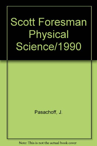 9780673421845: Scott Foresman Physical Science/1990