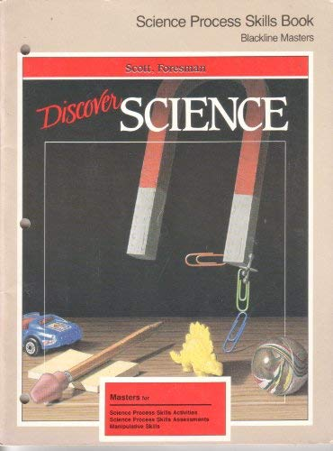 Scott, Foresman Discover Science: Science Process Skills: Dr. Michael R.