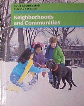 9780673430526: Neighborhoods and communities (Scott, Foresman social studies)