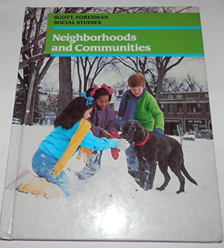 9780673436559: Neighborhoods and Communities (Scott Foresman Social Studies)