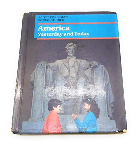 9780673436580: America Yesterday and Today