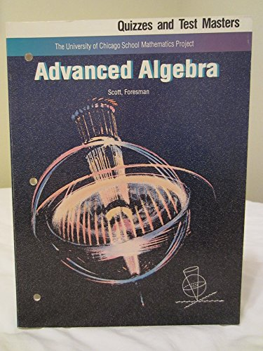 Advanced Algebra-The University Of Chicago School Mathematics Project: Quizzes And Test Masters, ...