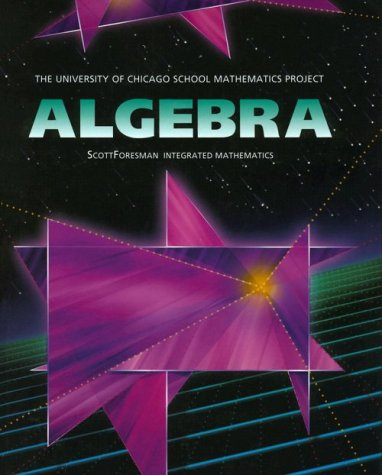 UCSMP Algebra Student Edition (University of Chicago School Mathematics Project) (0673457656) by John W. McConnell; Susan Brown; Zalman Usiskin; Sharon Senk