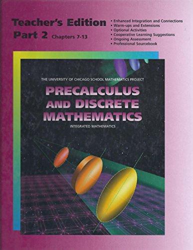 Precalculus and Discrete Mathematics Teacher's Edition Part 2 Chapts. 7-13 (University of ...