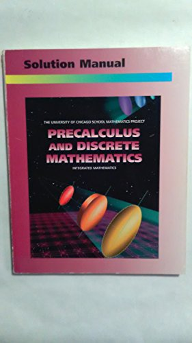 9780673459244: UCSMP Precalculus and Discrete Mathematics Solution Manual (University of Chicago School Mathematics Project)