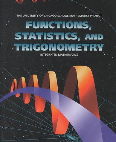 9780673459268: Functions, Statistics, and Trigonometry (UCSMP - University of Chicago School Mathematics Project)