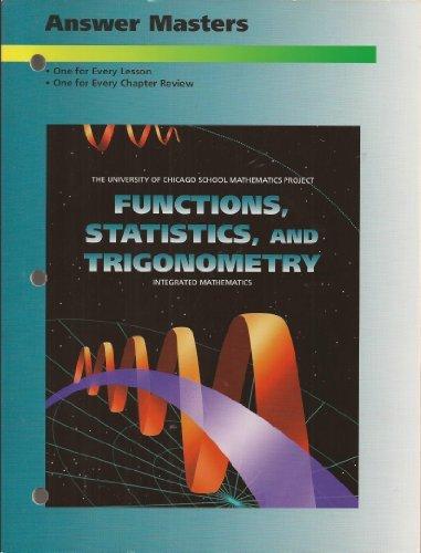 9780673459350: Functions, Statistics, and Trigonometry Integrated Mathematics Answer Masters (University of Chicago School Mathematics Project)