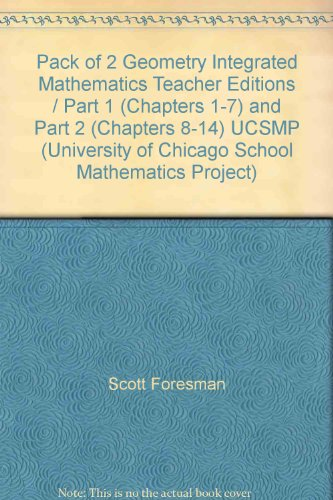 9780673459596: Pack of 2 Geometry Integrated Mathematics Teacher Editions / Part 1 (Chapters 1-7) and Part 2 (Chapters 8-14) UCSMP (University of Chicago School Mathematics Project)