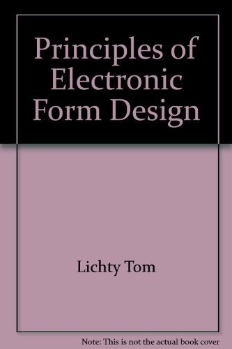 Principles of electronic form design: Tom Lichty