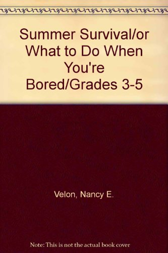 9780673462671: Summer Survival/or What to Do When You're Bored/Grades 3-5