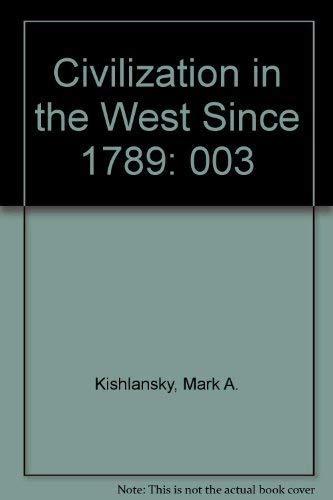 Civilization in the West Since 1789: Kishlansky, Mark A.;